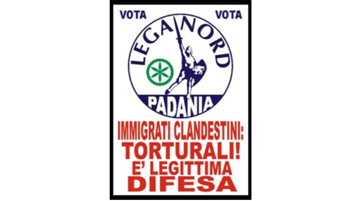 "Lega Nord: ""Immigrati clandestini, torturali! E' legittima difesa"""