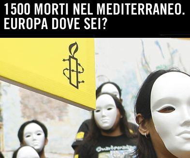 1500 morti nel Mediterraneo. Europa dove sei?