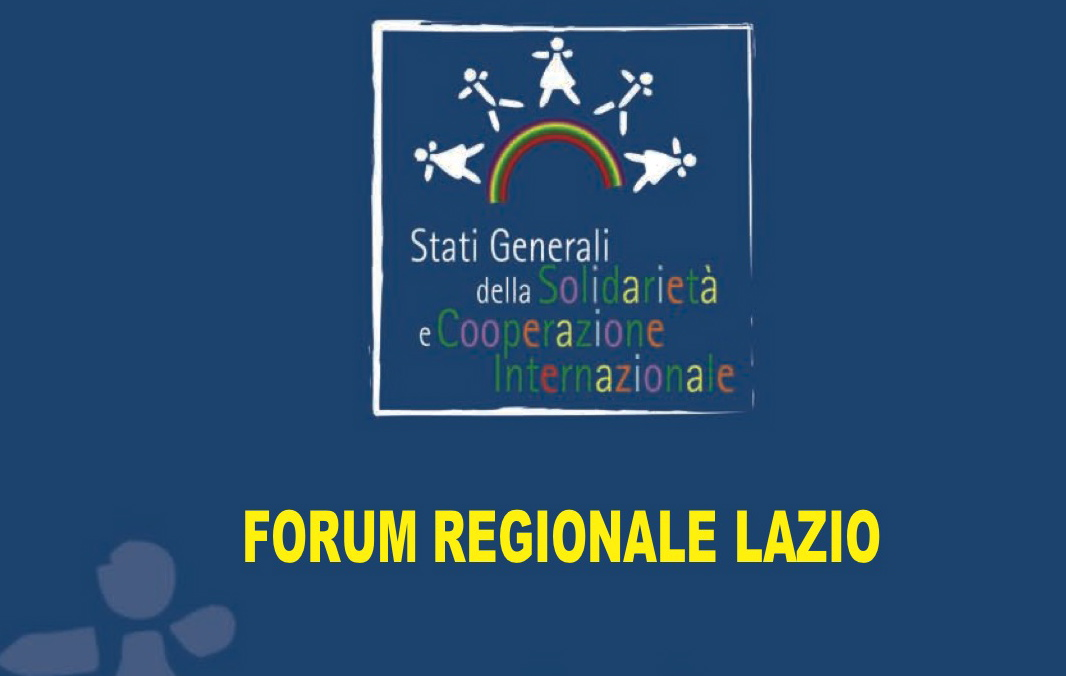 Forum Regionale del Lazio degli Stati Generali della Solidarietà e della Cooperazione internazionale